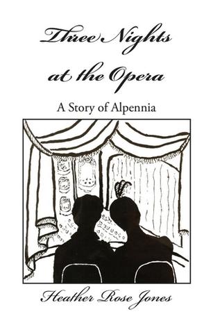 Three Nights at the Opera by Heather Rose Jones