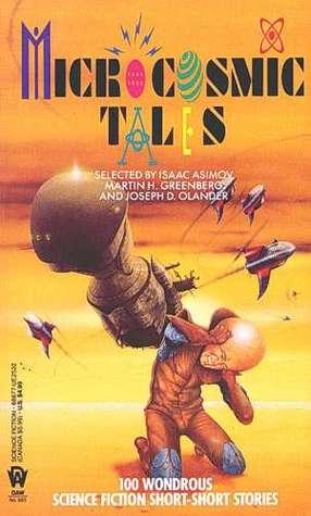 Microcosmic Tales: 100 Wondrous Science Fiction Short-Short Stories by Martin Harry Greenberg, Isaac Asimov, Joseph D. Olander