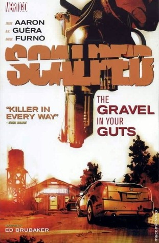 Scalped, Vol. 4: The Gravel in Your Guts by Davide Furnò, Ed Brubaker, Jason Aaron, R.M. Guéra