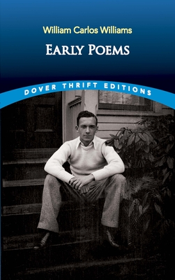 Early Poems by William Carlos Williams