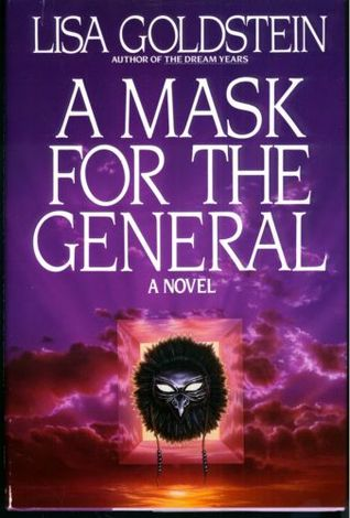 A Mask for the General by Lisa Goldstein