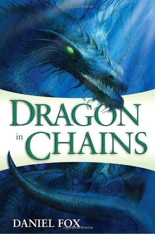 Dragon in Chains by Chaz Brenchley, Daniel Fox