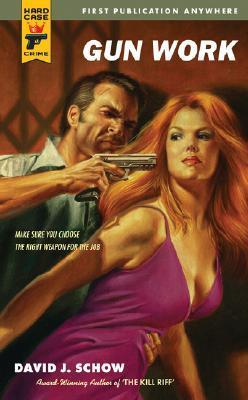 Gun Work (Hard Case Crime #49) by David J. Schow