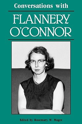 Conversations with Flannery O'Connor by Rosemary M. Magee, Flannery O'Connor