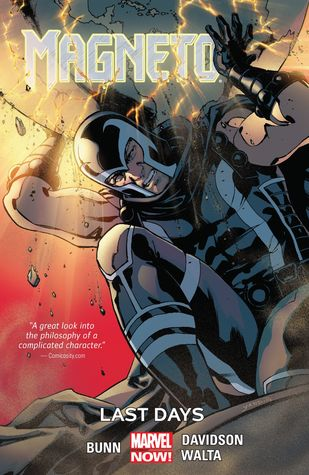 Magneto, Volume 4: Last Days by Cory Petit, David Yardin, Paul Mounts, Gabriel Hernandez Walta, Paul Davidson, Jordie Bellaire, Cullen Bunn