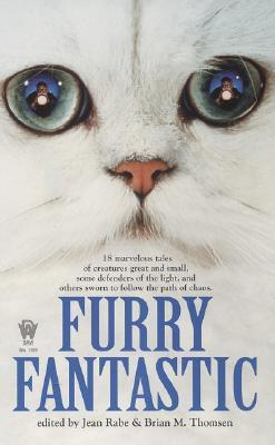 Furry Fantastic by Jean Rabe, Brian M. Thomsen