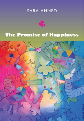 The Promise of Happiness by Sara Ahmed
