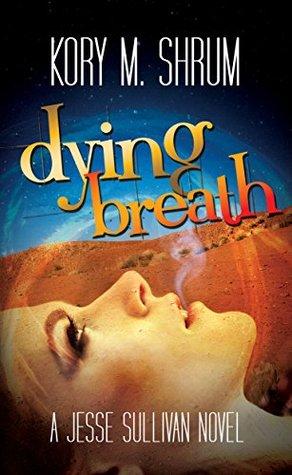 Dying Breath by Kory M. Shrum