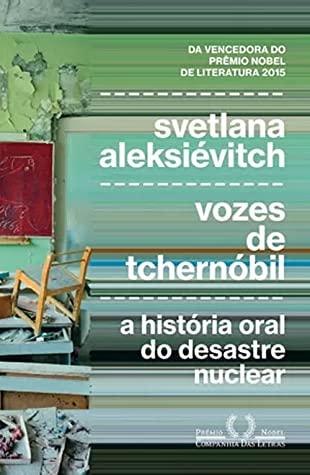 Vozes de Tchernóbil by Svetlana Alexievich, Sonia Branco