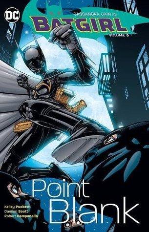 Batgirl, Vol. 3: Point Blank by Chuck Dixon, Vincent Giarrano, Scott Peterson, Giuseppe Camuncoli, Damion Scott, Kelley Puckett