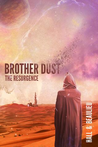 Brother Dust: The Resurgence by Steve Beaulieu, Aaron Hall