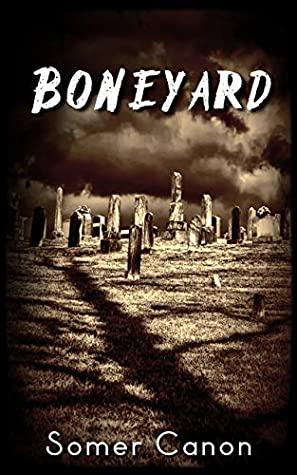 Boneyard by Somer Canon