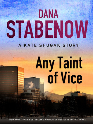 Any Taint of Vice by Dana Stabenow