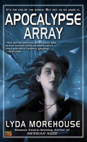 Apocalypse Array by Lyda Morehouse