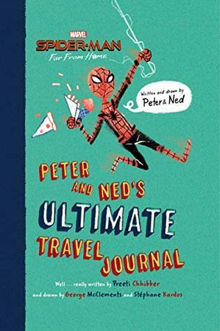 Spider-Man: Far From Home: Peter and Ned's Ultimate Travel Journal by Preeti Chhibber, Stéphane Kardos