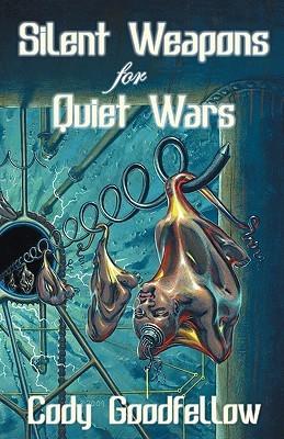 Silent Weapons for Quiet Wars by Jeremy Robert Johnson, John Skipp, Cody Goodfellow