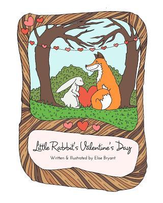 Little Rabbit's Valentine's Day by Elise Bryant