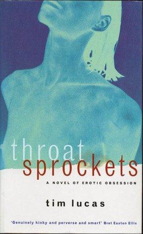 Throat Sprockets by Tim Lucas