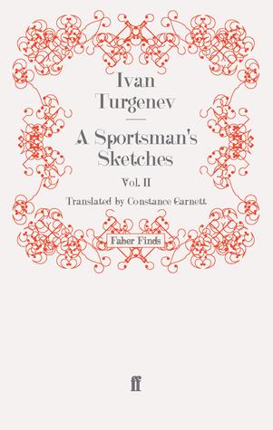 A Sportsman's Sketches: Volume 2 by Constance Garnett, Ivan Turgenev