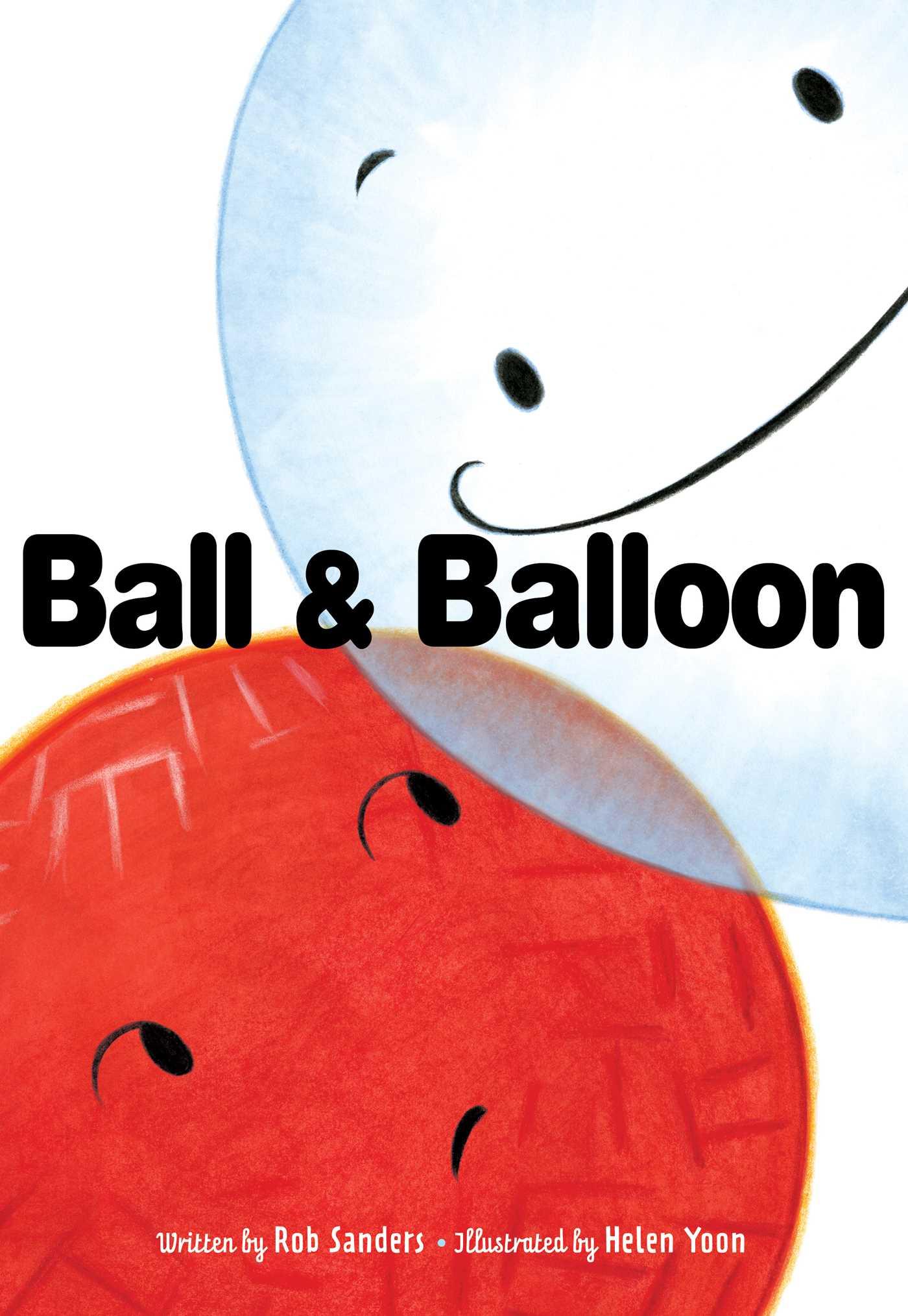 Ball & Balloon by Helen Yoon, Rob Sanders