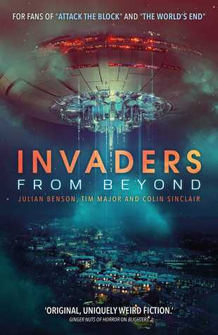 Invaders From Beyond by Colin Sinclair, David Thomas Moore, Julian Benson, Tim Major