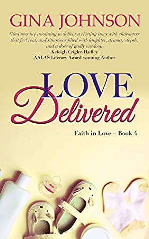 Love Delivered: A Christian Romance: Faith in Love Book 4 by Gina Johnson