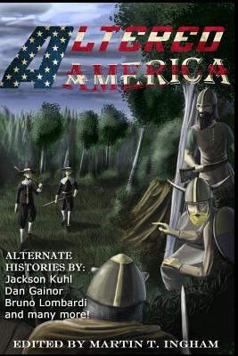 Altered America by Dan Gainor, Jackson Kuhl, Bruno Lombardi