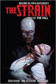 The Strain, Book Two: The Fall by Guillermo del Toro, Mike Huddleston, David Lapham