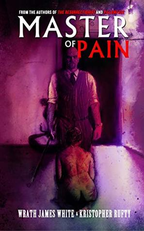 Master of Pain by Wrath James White, Kristopher Rufty