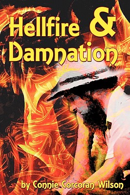 Hellfire & Damnation by Connie Corcoran Wilson