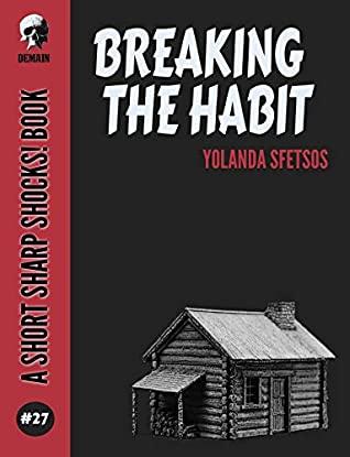 Breaking The Habit (Short Sharp Shocks! Book 27) by Yolanda Sfetsos