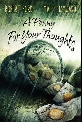 A Penny For Your Thoughts: (The Lowback Series - Book 1) by Robert Ford, Matt Hayward