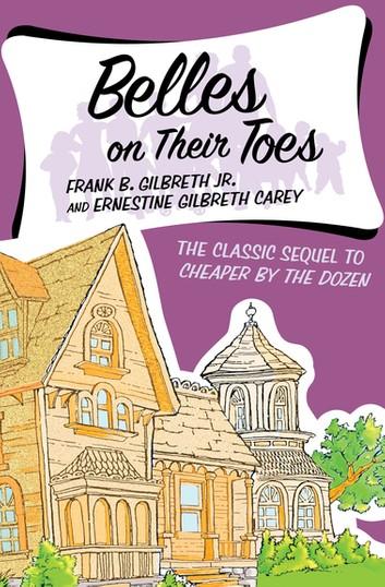 Belles on Their Toes by Ernestine Gilbreth Carey, Frank B. Gilbreth Jr.