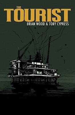 The Tourist by Toby Cypress, Brian Wood