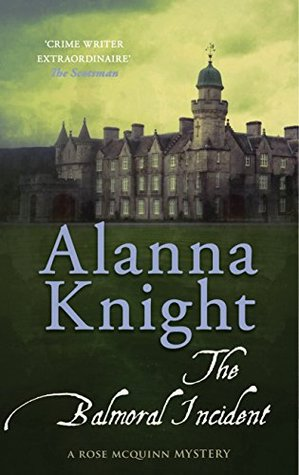 The Balmoral Incident by Alanna Knight