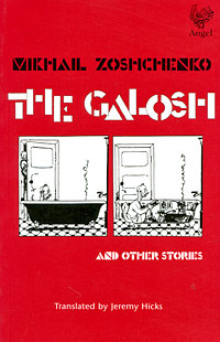 The Galosh: Selected Comic Short Stories by Jeremy Hicks, Mikhail Zoshchenko