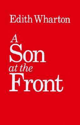 A Son at the Front by Shari Benstock, Edith Wharton