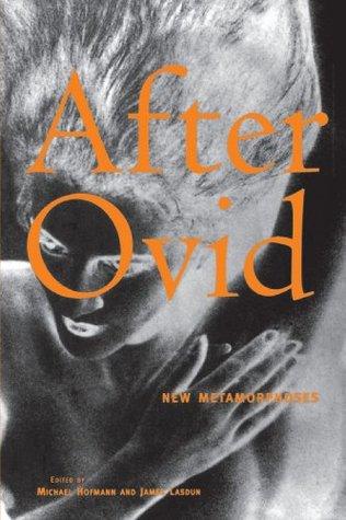 After Ovid: New Metamorphoses by James Lasdun, Michael Hofmann