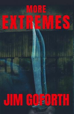 More Extremes by Jim Goforth