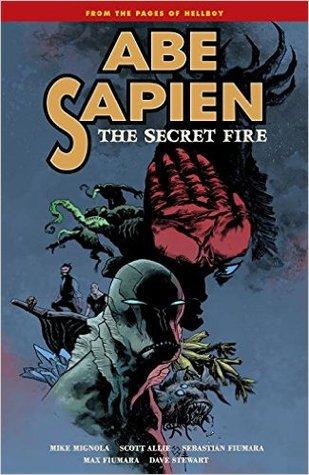 Abe Sapien, Vol. 7: The Secret Fire by Mike Mignola, Scott Allie, Sebastian Fiumara, Max Fiumara