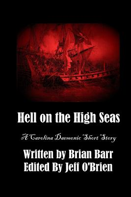 Hell on the High Seas: A Carolina Daemonic Short Story by Brian Barr