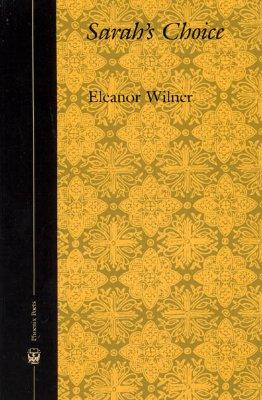 Sarah's Choice by Eleanor Wilner