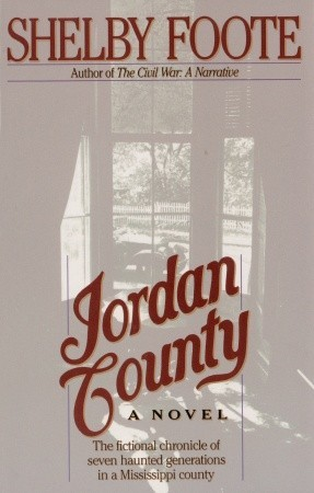 Jordan County by Shelby Foote