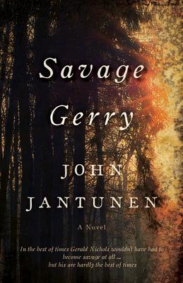 Savage Gerry by John Jantunen