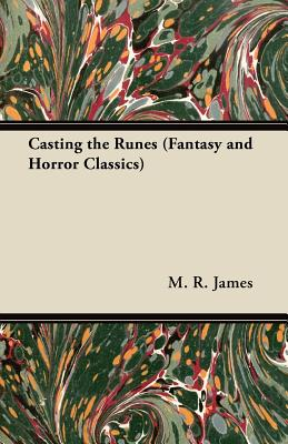 Casting the Runes (Fantasy and Horror Classics) by M. R. James