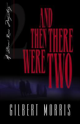 And Then There Were Two by Gilbert Morris