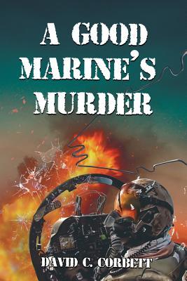 A Good Marine's Murder by David Corbett