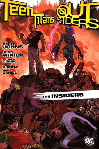 Teen Titans/Outsiders: The Insiders by Carlos D'Anda, Marlo Alquiza, Art Thibert, Tony S. Daniel, Matthew Clark, Geoff Johns, Judd Winick