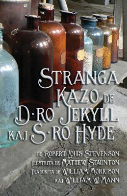 Stranga Kazo de D-ro Jekyll kaj S-ro Hyde: Strange Case of Dr Jekyll and Mr Hyde in Esperanto by Robert Louis Stevenson