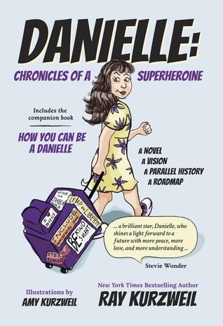 Danielle: Chronicles of a Superheroine by Ray Kurzweil